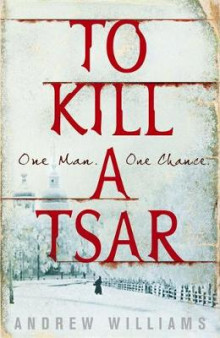 To Kill a Tsar av Andrew Williams (Innbundet)