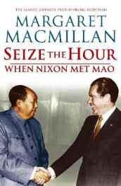 Seize the Hour av Margaret MacMillan (Heftet)