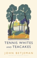 Tennis Whites and Teacakes av John Betjeman og Mr. Stephen Games (Heftet)