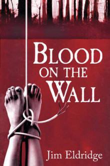 Blood on the Wall av Jim Eldridge (Innbundet)