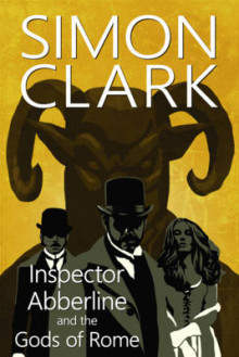 Inspector Abberline and the Gods of Rome av Simon P. Clark (Innbundet)