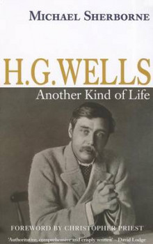H.G. Wells: Another Kind of Life av Michael Sherborne (Heftet)