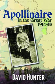 Apollinaire in the Great War, 1914-18 av David Hunter (Heftet)