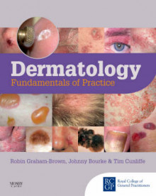 Dermatology av Robin Graham-Brown, Johnny Bourke og Tim Cunliffe (Heftet)