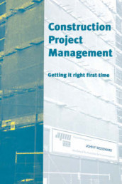 Construction Project Management: Getting it Right First Time av John F Woodward (Innbundet)