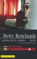 Alpha, Beta, Gamma...Dead av Betty Rowlands (Innbundet)