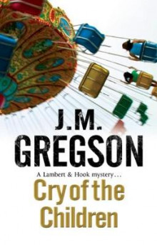 Cry of the Children av J. M. Gregson (Innbundet)
