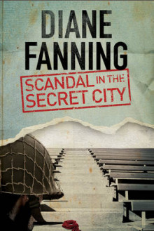 Scandal in the Secret City: A World War Two Mystery Set in Tennessee av Diane Fanning (Innbundet)