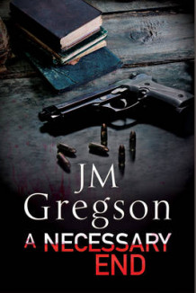 A Necessary End: A Percy Peach Police Procedural av J. M. Gregson (Innbundet)