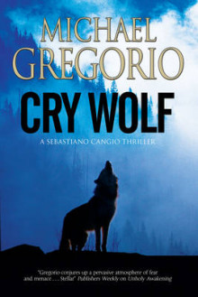 Cry Wolf: A Mafia Thriller Set in Rural Italy av Michael Gregorio (Innbundet)