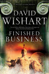 Finished Business: A Marcus Corvinus Mystery Set in Ancient Rome av David Wishart (Innbundet)