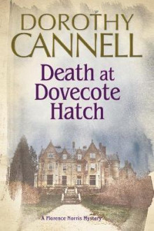 Death at Dovecote Hatch av Dorothy Cannell (Innbundet)