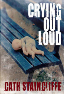 Crying Out Loud av Cath Staincliffe (Innbundet)