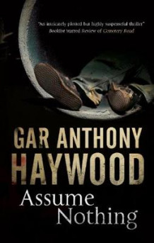 Assume Nothing av Gar Anthony Haywood (Innbundet)