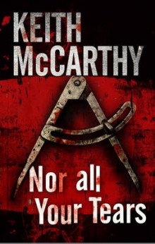 Nor All Your Tears av Keith McCarthy (Innbundet)