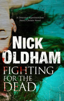 Fighting for the Dead av Nick Oldham (Innbundet)