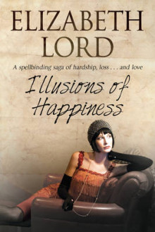 Illusions of Happiness av Elizabeth Lord (Innbundet)