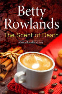 The Scent of Death - a Sukey Reyholds British Police Procedural av Betty Rowlands (Innbundet)