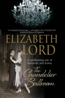The Chandelier Ballroom: Betrayal and Murder in an English Country House in the 1930s av Elizabeth Lord (Innbundet)