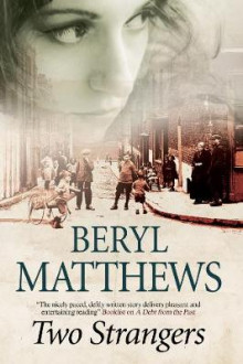 Two Strangers: An Historical Saga Set in 1920s London av Beryl Matthews (Innbundet)
