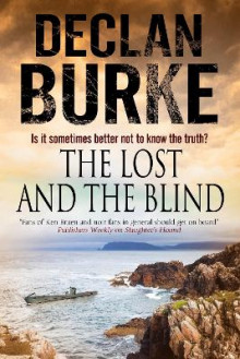 The Lost and the Blind: A Contemporary Thriller Set in Rural Ireland av Declan Burke (Innbundet)