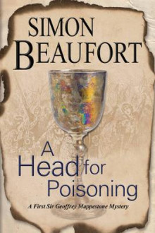 A Head for Poisoning av Simon Beaufort (Innbundet)