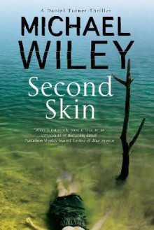 Second Skin: A Noir Mystery Series Set in Jacksonville, Florida av Michael Wiley (Innbundet)