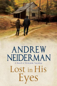 Lost in His Eyes: Romantic Suspense av Andrew Neiderman (Innbundet)
