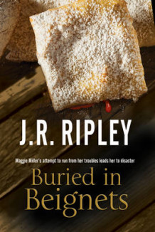 Buried in Beignets: A New Murder Mystery Set in Arizona av J. R. Ripley (Innbundet)