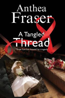 A Tangled Thread: A Family Mystery Set in England and Scotland av Anthea Fraser (Innbundet)