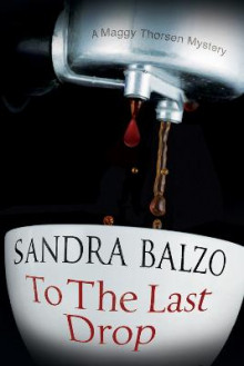 To The Last Drop av Sandra Balzo (Innbundet)