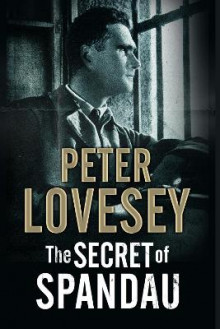 The Secret of Spandau av Peter Lovesey (Innbundet)