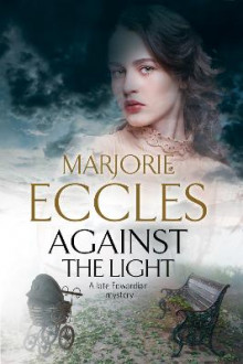 Against The Light av Marjorie Eccles (Innbundet)
