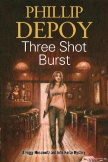 Three Shot Burst av Phillip DePoy (Innbundet)