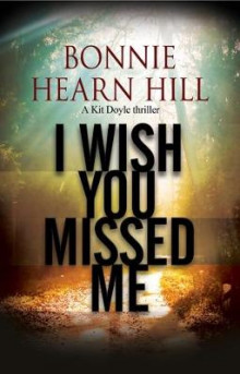 I Wish You Missed Me av Bonnie Hearn Hill (Innbundet)