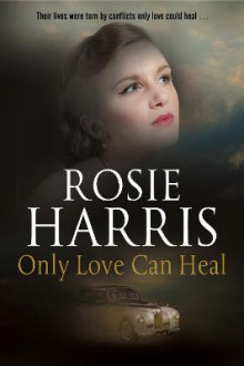 Only Love Can Heal av Rosie Harris (Innbundet)