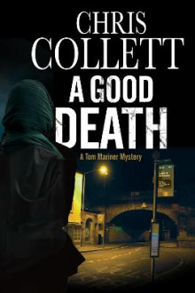 A Good Death av Chris Collett (Innbundet)