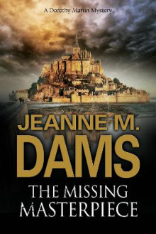 The Missing Masterpiece av Jeanne M. Dams (Innbundet)