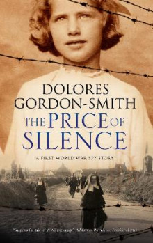 The Price of Silence: A First World War Espionage Thriller 2017 av Dolores Gordon-Smith (Innbundet)