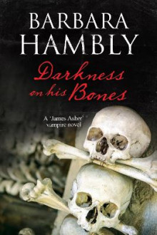 Darkness on His Bones av Barbara Hambly (Innbundet)