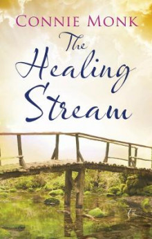 The Healing Stream av Connie Monk (Innbundet)