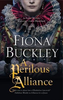 A Perilous Alliance av Fiona Buckley (Innbundet)