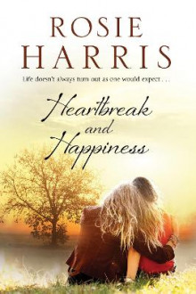 Heartbreak and Happiness av Rosie Harris (Innbundet)