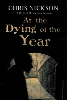 At the Dying of the Year av Chris Nickson (Innbundet)