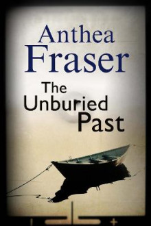 The Unburied Past av Anthea Fraser (Innbundet)