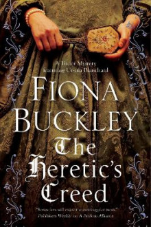 The Heretic's Creed av Fiona Buckley (Innbundet)