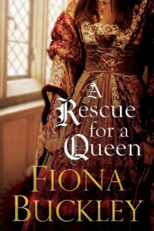 A Rescue for a Queen av Fiona Buckley (Innbundet)