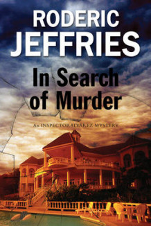 In Search of Murder - an Inspector Alvarez Mallorcan Mystery av Roderic Jeffries (Innbundet)