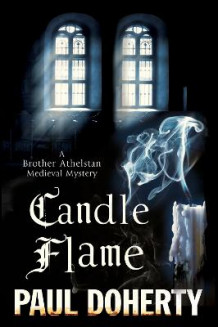 Candle Flame: A Novel of Mediaeval London Featuring Brother Athelstan av Paul Doherty (Innbundet)