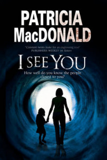 I See You: Assumed Identities and Psychological Suspense av Patricia MacDonald (Innbundet)